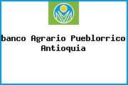<i>banco Agrario Pueblorrico Antioquia</i>