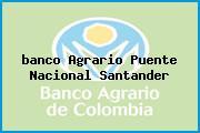<i>banco Agrario Puente Nacional Santander</i>