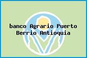 Teléfono y Dirección Banco Agrario, Clle 6 No. 5-12, Puerto Berrío, Antioquia