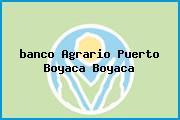 <i>banco Agrario Puerto Boyaca Boyaca</i>