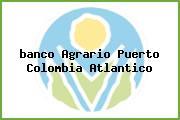 Teléfono y Dirección Banco Agrario,  Carrera 5 No. 2 – 03, Puerto Colombia, Atlántico