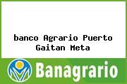 <i>banco Agrario Puerto Gaitan Meta</i>