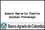 <i>banco Agrario Puerto Guzman Putumayo</i>