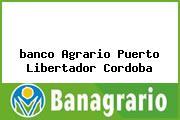 <i>banco Agrario Puerto Libertador Cordoba</i>