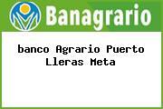 <i>banco Agrario Puerto Lleras Meta</i>