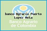 <i>banco Agrario Puerto Lopez Meta</i>
