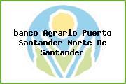 <i>banco Agrario Puerto Santander Norte De Santander</i>
