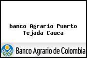 <i>banco Agrario Puerto Tejada Cauca</i>
