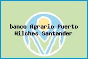 <i>banco Agrario Puerto Wilches Santander</i>