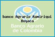 <i>banco Agrario Ramiriqui Boyaca</i>