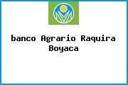 <i>banco Agrario Raquira Boyaca</i>