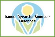 <i>banco Agrario Recetor Casanare</i>