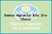<i>banco Agrario Rio Iro Choco</i>