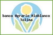 <i>banco Agrario Rioblanco Tolima</i>