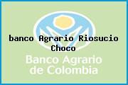 <i>banco Agrario Riosucio Choco</i>