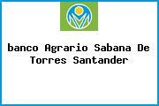 <i>banco Agrario Sabana De Torres Santander</i>