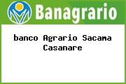 <i>banco Agrario Sacama Casanare</i>