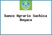 <i>banco Agrario Sachica Boyaca</i>