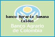 <i>banco Agrario Samana Caldas</i>