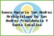 <i>banco Agrario San Andres Archipielago De San Andres Providencia Y Santa Catalina</i>