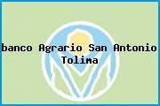 <i>banco Agrario San Antonio Tolima</i>