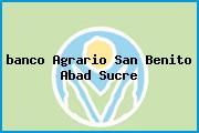 <i>banco Agrario San Benito Abad Sucre</i>