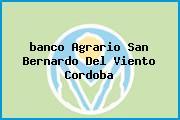 <i>banco Agrario San Bernardo Del Viento Cordoba</i>