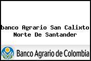 <i>banco Agrario San Calixto Norte De Santander</i>