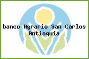 <i>banco Agrario San Carlos Antioquia</i>