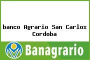 <i>banco Agrario San Carlos Cordoba</i>