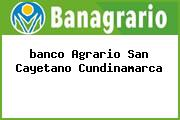 <i>banco Agrario San Cayetano Cundinamarca</i>