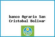 <i>banco Agrario San Cristobal Bolivar</i>