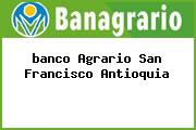 <i>banco Agrario San Francisco Antioquia</i>