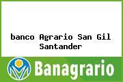 Teléfono y Dirección Banco Agrario,  Calle 12 No. 9-77 San Gil, San Gil, Santander