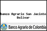 <i>banco Agrario San Jacinto Bolivar</i>