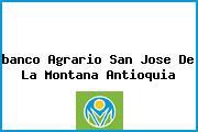 <i>banco Agrario San Jose De La Montana Antioquia</i>