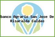 <i>banco Agrario San Jose De Risaralda Caldas</i>