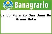<i>banco Agrario San Juan De Arama Meta</i>