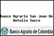 <i>banco Agrario San Juan De Betulia Sucre</i>