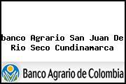 <i>banco Agrario San Juan De Rio Seco Cundinamarca</i>