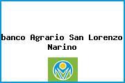 Teléfono y Dirección Banco Agrario, Cra. 3 Con Calle 3 Barrio Centro, San Lorenzo, Nariño