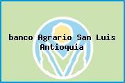 <i>banco Agrario San Luis Antioquia</i>