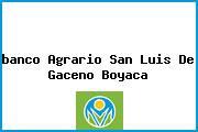 <i>banco Agrario San Luis De Gaceno Boyaca</i>