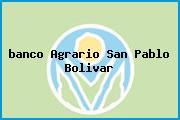 Teléfono y Dirección Banco Agrario, Clle 18 No. 6-46, San Pablo, Bolívar
