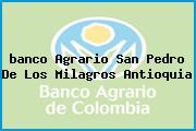 <i>banco Agrario San Pedro De Los Milagros Antioquia</i>
