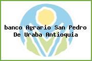<i>banco Agrario San Pedro De Uraba Antioquia</i>