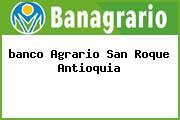 <i>banco Agrario San Roque Antioquia</i>
