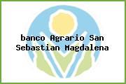 <i>banco Agrario San Sebastian Magdalena</i>