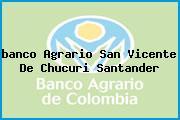 Teléfono y Dirección Banco Agrario, Cra. 10 No. 9-36, San Vicente De Chucurí, Santander