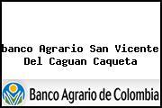 <i>banco Agrario San Vicente Del Caguan Caqueta</i>
